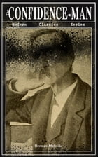 THE CONFIDENCE-MAN (Modern Classics Series): Cultural Satire & Metaphysical Book by Herman Melville