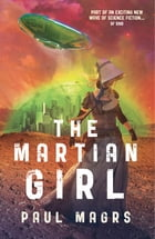 The Martian Girl by Paul Magrs