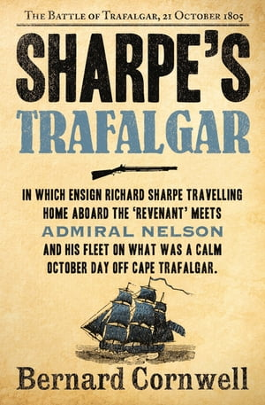 Sharpe?s Trafalgar: The Battle of Trafalgar,  21 October 1805 (The Sharpe Series,  Book 4)
