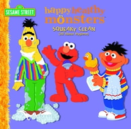 Book Squeaky Clean (All About Hygiene) (Sesame Street) by Kara McMahon