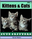 Kittens & Cats - Volume 1: A Photo Collection of Cute Kittens and Adorable Cats! by Jen Weston