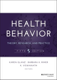 Health Behavior: Theory, Research, and Practice