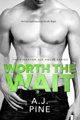 Book Worth the Wait by A.J. Pine