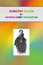 Dorothy South by George Carry Eggleston
