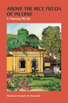 Above the Rice Fields of Pilerne: A Tapestry of Life by Marianne Furtado De Nazareth