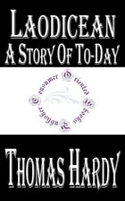 Laodicean: A Story of To-day by Thomas Hardy