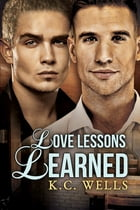 Love Lessons Learned by K.C. Wells