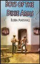 Boys of the Dixie Arms by Bubba Marshall