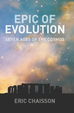 Book Epic of Evolution: Seven Ages of the Cosmos by Lola Judith Chaisson