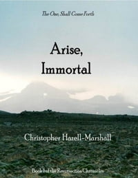 Arise, Immortal: The One Shall Come Forth