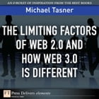 The Limiting Factors of Web 2.0 and How Web 3.0 Is Different by Michael Tasner