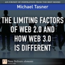 Book The Limiting Factors of Web 2.0 and How Web 3.0 Is Different by Michael Tasner