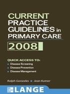 Current Practice Guidelines in Primary Care 2008 by Ralph Gonzales
