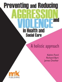 Preventing and Reducing Aggression and Violence in Health and Social Care