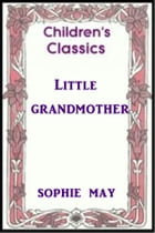 Little Grandmother by Sophie May