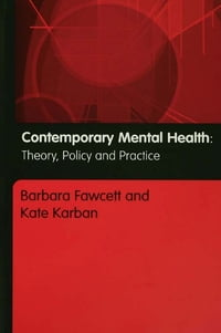 Contemporary Mental Health: Theory, Policy and Practice
