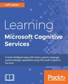 Learning Microsoft Cognitive Services by Leif Larsen