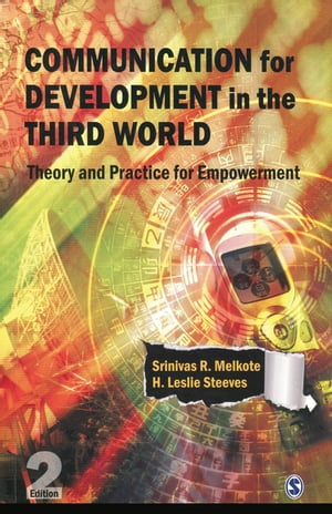 Communication for Development in the Third World Theory and Practice for Empowerment