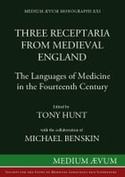 Three Receptaria from Medieval England: The Languages of Medicine in the Fourteenth Century