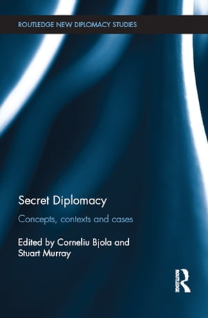 Secret Diplomacy Concepts,  Contexts and Cases