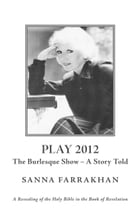 Play 2012 - The Burlesque Show - A Story Told