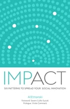 Impact: Six Patterns to Spread Your Social Innovation by Al Etmanski