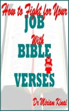 How to Fight for your Job with Bible Verses 2nd Edition by Miriam Kinai
