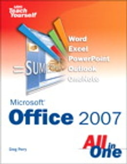 Book Sams Teach Yourself Microsoft Office 2007 All in One by Greg Perry
