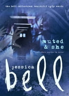 Muted and She: Two Short Stories in Verse by Jessica Bell
