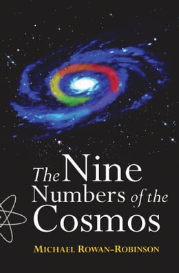 Book The Nine Numbers of the Cosmos by Michael Rowan-Robinson
