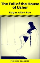 The Fall of the House of Usher (Phoenix Classics) by Edgar Allan Poe