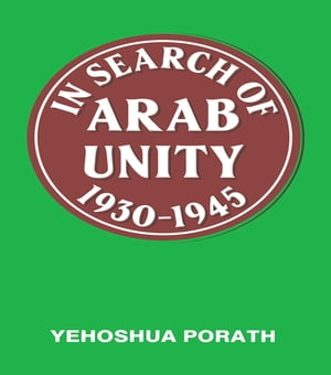 In Search of Arab Unity 1930-1945