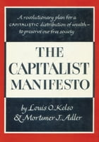 The Capitalist Manifesto by Louis O. Kelso