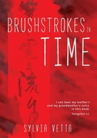 Brushstrokes in Time by Sylvia Vetta
