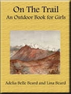 On The Trail by Lina Beard And Adelia Belle Beard