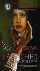 The Face That Launched A Thousand Bullets (The Cartel Publications Presents) by T. Styles