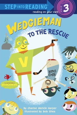 Book Wedgieman to the Rescue by Bob Shea