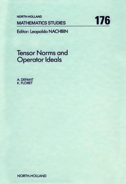 Book Tensor Norms and Operator Ideals by A. Defant
