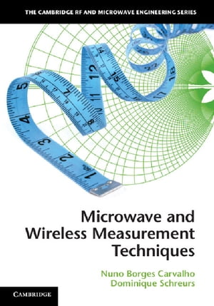 Microwave and Wireless Measurement Techniques