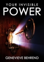 Your Invisible Power: The Master Version by Genevieve Behrend