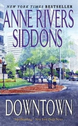 Book Downtown by Anne Rivers Siddons