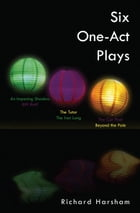 Six One-Act Plays by Richard Harsham