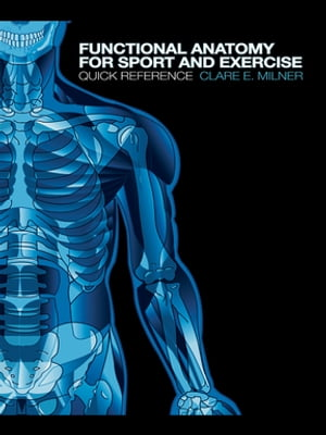 Functional Anatomy for Sport and Exercise Quick Reference