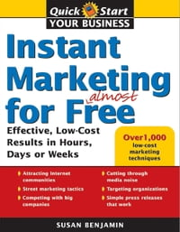 Instant Marketing for Almost Free: Effective, Low-Cost Results in Weeks, Days, or Hours