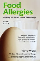 Food Allergies: Enjoying life with a severe food allergy