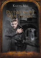 Plutôt mort Que vivant: Andrew Weiss - T2 by Kailyn Mei