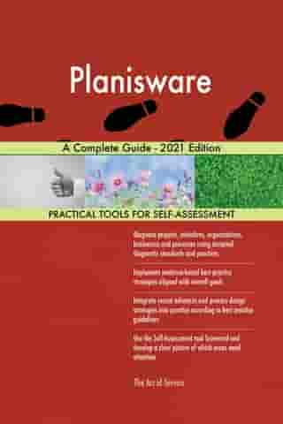 Planisware A Complete Guide - 2021 Edition by Gerardus Blokdyk