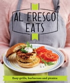 Al Fresco Eats: Easy-peasy grills, barbecues and picnics by Good Housekeeping Institute