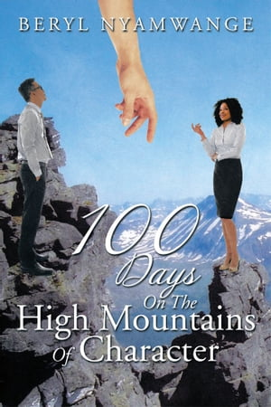 100 Days on the High Mountains of Character