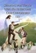 9788928220571 - Paul C. Jong: SERMONS FOR THOSE WHO HAVE BECOME OUR COWORKERS (II) - 도 서